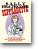 Sally Heathcote - Suffragette